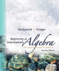 Beginning and Intermediate Algebra with Applications &Visualization (2nd Edition)