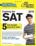Cracking the SAT with 5 Practice Tests, 2015 Edition, Princeton Review, 0804124655