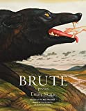 "Emily Skaja, ""Brute"" (Graywolf Press, 2019)"
