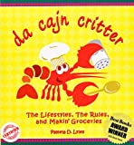 Da Cajn Critter: The Lifestyles, the Rules, & Makin' Groceries