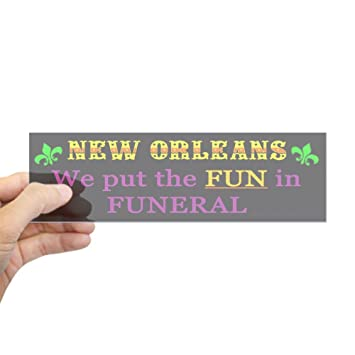 Cafepress new orleans we put the fun in funeral sticker 10