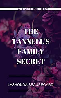 The Tannells Family Secret