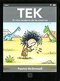 Tek, el niño moderno de las cavernas (Spanish Edition)