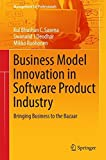 img - for Business Model Innovation in Software Product Industry: Bringing Business to the Bazaar (Management for Professionals) book / textbook / text book