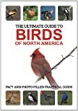 The Ultimate Guide to Birds of North America (Ultimate Guides)