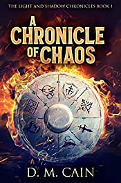 A Chronicle of Chaos: A Young Adult Epic Fantasy Adventure (The Light and Shadow Chronicles Book 1)