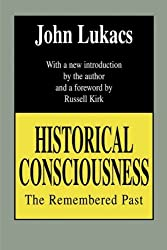 Historical Consciousness: The Remembered Past (Contemporary Austrian Studies)