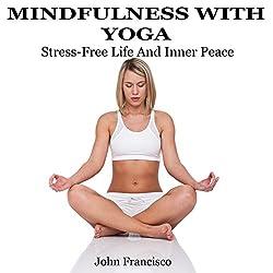 Mindfulness with Yoga