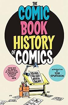 Comic Book History of Comics by [Van Lente, Fred]