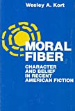 img - for Moral Fibre: Character and Belief in Recent American Fiction book / textbook / text book