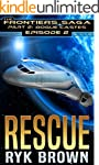 """Ep.#2 - """"Rescue"""" (The Frontiers Saga..."""