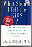 What Should I Tell the Kids?, Ava L. Siegler, 0525936483