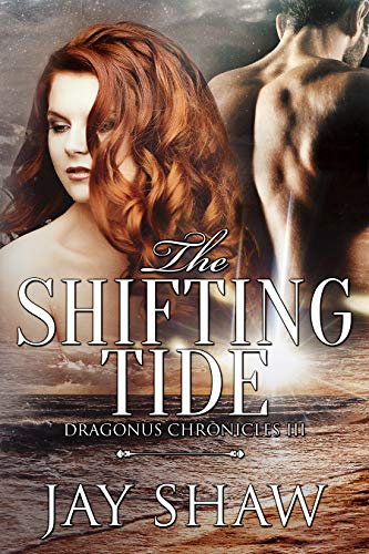 The Shifting Tide: A SciFi Action Romance (Dragonus Chronicles Book 3)