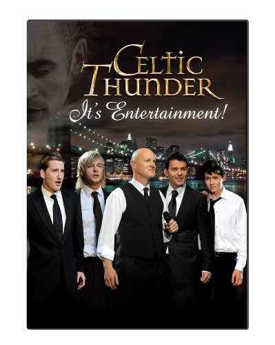 Celtic Thunder: It's Entertainment! (So Good To Hear From)