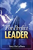 The Perfect Leader, Terry Delaporte, 1598864262