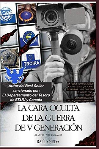 La Cara Oculta de la Guerra de V Generacion: El Mundo Arde en Llamas (Spanish Edition) [Raul Ojeda] (Tapa Blanda)