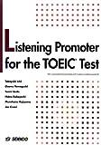 Listening Promoter for the TOEICTest―TOEICテストリスニング徹底演習