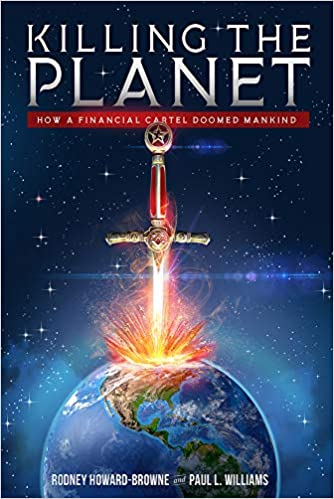 Killing the Planet: How a Financial Cartel Doomed Mankind ...