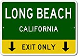 LONG BEACH, CALIFORNIA This Exit Only - Custom Aluminum US City State Sign - 10'x14'