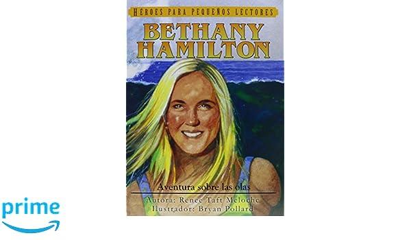 Bethany Hamilton: Aventura sobre las olas (Spanish Edition): Renee Taft Meloche, Bryan Pollard: 9781576587706: Amazon.com: Books