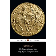 The Digest of Roman Law: Theft, Rapine, Damage, and Insult (Penguin Classics)