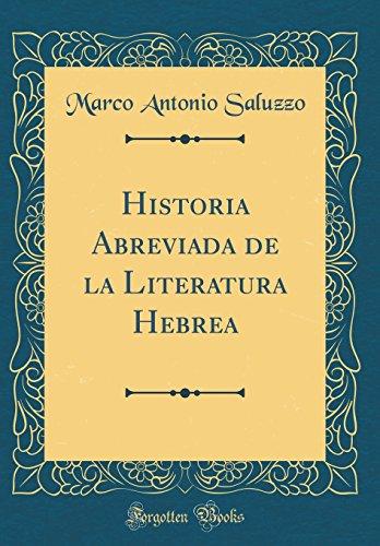 Historia Abreviada de la Literatura Hebrea (Classic Reprint)  [Saluzzo, Marco Antonio] (Tapa Dura)