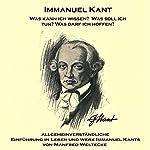 Immanuel Kant: Allgemeinverständliche Einführung in Leben und Werk Immanuel Kants   Manfred Weltecke