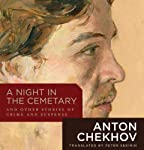 A Night in the Cemetary: And Other Stories of Crime and Suspense | Anton Chekhov