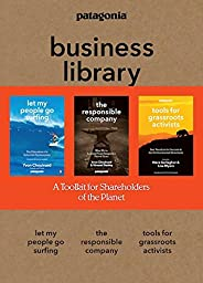 The Patagonia Business Library: Including Let My People Go Surfing, The Responsible Company, and Patagonia'