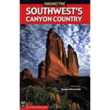 Hiking the Southwest's Canyon Country: 3rd Edition