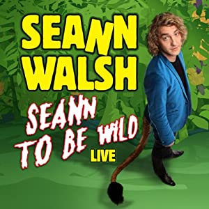 Seann Walsh - Seann to be Wild Live Performance