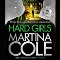 Hard Girls Audiobook by Martina Cole Narrated by Annie Aldington
