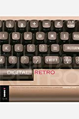 Digital Retro - The Evolution and Design of the Personal Computer Paperback