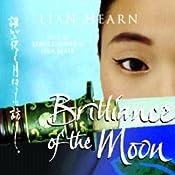Brilliance of the Moon: Tales of the Otori, Book 3 | Lian Hearn