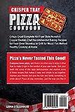 Crisper Tray Pizza Cookbook: Crispy Crust Complete