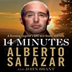 14 Minutes: A Running Legend's Life and Death and Life | Alberto Salazar,John Brant