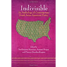 Indivisible: An Anthology of Contemporary South Asian American Poetry