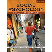 Social Psychology: Goals in Interaction (4th Edition)