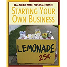 Starting Your Own Business (21st Century Skills Library: Real World Math)