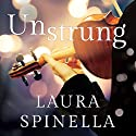 Unstrung Audiobook by Laura Spinella Narrated by Rachel Fulginiti