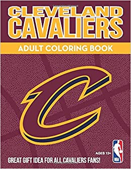 Cleveland Cavaliers Adult Coloring Book A Colorful Way To Cheer On Your Team Sports Team Adult Coloring Books Hall Darla 9780999532959 Amazon Com Books