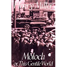 Moloch: Or, This Gentile World (Miller, Henry)
