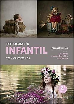 Book's Cover of Fotografía infantil: Técnica y estilos: 30 (FotoRuta) (Español) Tapa blanda – 29 mayo 2019