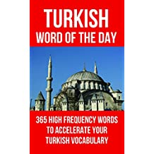 Turkish Word of the Day: 365 High Frequency Words to Accelerate Your Turkish Vocabulary