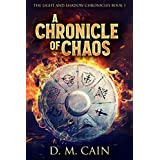 A Chronicle of Chaos (The Light and Shadow Chronicles Book 1)