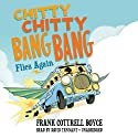 Chitty Chitty Bang Bang Flies Again: Chitty Chitty Bang Bang, Book 2 Audiobook by Frank Cottrell Boyce Narrated by David Tennant