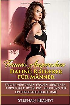 Dating Tipps - Was Frauen wollen - Flirt Guide