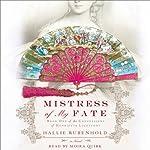 Mistress of My Fate | Hallie Rubenhold