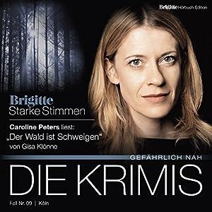 Der Wald ist Schweigen (Brigitte Edition Krimis - Gefährlich nah) Hörbuch