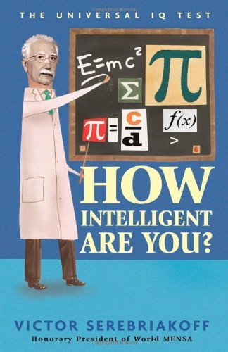 How Intelligent Are You The Universal Iq Tests By Victor Serebriakoff Honorary President Of World Mensa 9 Jan 2014 Hardcover Amazon Com Books